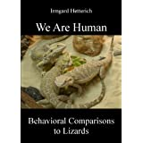 "We are human - behavioral comparisons to lizards. Do you believe in destiny?von ""Irmgard Hetterich"""