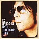 "Best of-Until Tomorrow Thenvon ""Ed Harcourt"""