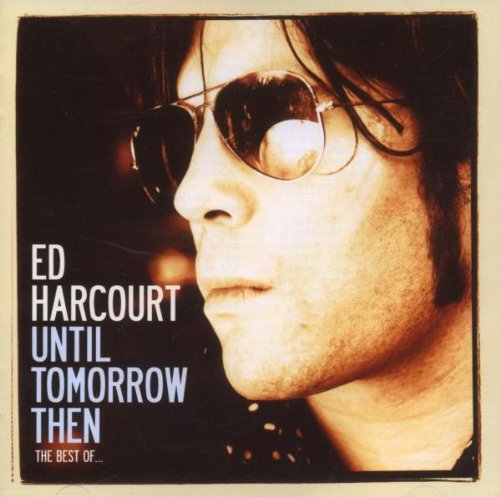 until-tomorrow-then-the-best-of-ed-harcourt