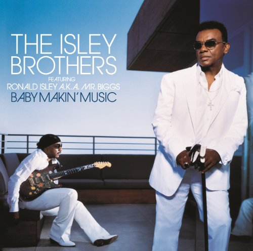 The Isley Brothers - Baby Makin' Music (2006) [FLAC] Download