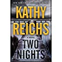 Two Nights: A Novel Audiobook by Kathy Reichs Narrated by To Be Announced