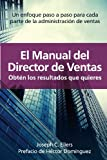 img - for El Manual del Director de Ventas Obt n los Resultados que Quieres. Un Enfoque Paso a Paso para Cada Parte de la Administraci n de Ventas (Spanish Edition) book / textbook / text book