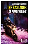 img - for The Bastards of Pizzofalcone (World Noir) book / textbook / text book