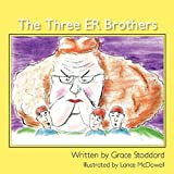 The Three ER Brothers