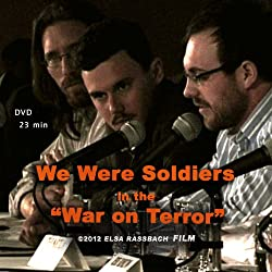 We Were Soldiers in the &quot;War on Terror&quot;