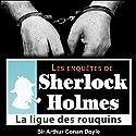 La ligue des rouquins (Les enquêtes de Sherlock Holmes 24) | Livre audio Auteur(s) : Arthur Conan Doyle Narrateur(s) : Cyril Deguillen