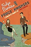 Fudge Berries and Frogs' Knickers (Comedy Romance) (English Edition)