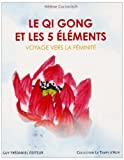 Le Qi Gong et les 5 lments : Voyage vers la fminit