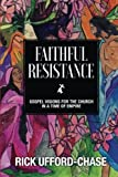img - for Faithful Resistance: Gospel Visions For the Church in a Time of Empire book / textbook / text book