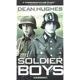 Soldier Boys ~ Dean Hughes
