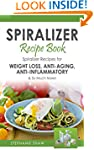 Spiralizer Recipe Book: Spiralizer Re...