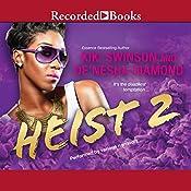 Heist 2 | Kiki Swinson, De'nesha Diamond