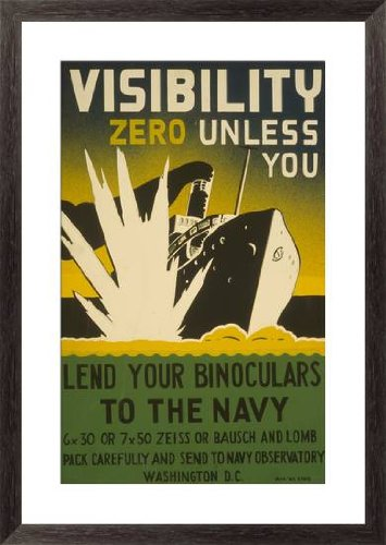 Visibility Zero Unless You Lend Your Binoculars To The Navy 6 X 30 Or 7 X 50 Zeiss Or Bausch And Lomb : Pack Carefully And Send To Navy Observatory Washington D.C. By Unknown Vintage - 22-In X 33-In Giclée Art Print