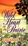 Wild Heart on the Prairie (A Prairie...