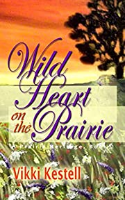 Wild Heart on the Prairie (A Prairie Heritage, Book 2)
