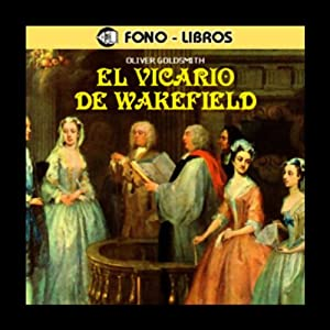El Vicario de Wakefield [The Vicar of Wakefield] | [Oliver Goldsmith]