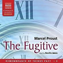 The Fugitive: Remembrance of Things Past, Volume 6 | Livre audio Auteur(s) : Marcel Proust Narrateur(s) : Neville Jason