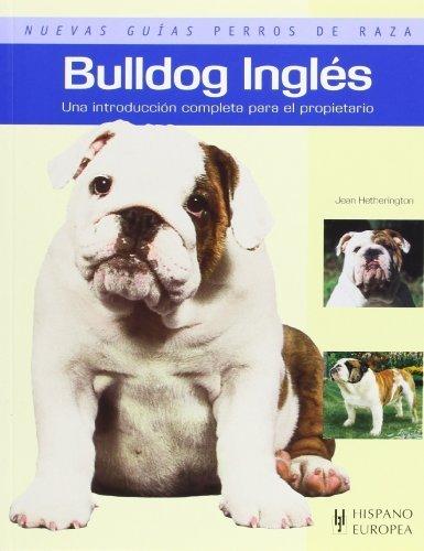 Bulldog ingles. Nuevas guias perros de raza (Nuevas Guias Perros De Raza/ New Guides of Dog Breed) (Spanish Edition) by Jean Hetherington (2008-10-01) (Perros Bulldog Ingles compare prices)