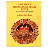 img - for American Hooked and Sewn Rugs: Folk Art Underfoot by Kopp, Joel, Kopp, Kate (1985) Paperback book / textbook / text book