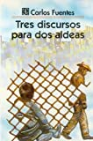 Tres discursos para dos aldeas (Spanish Edition) (9681644638) by Fuentes