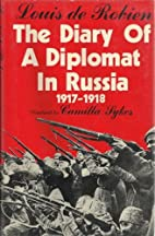 The diary of a diplomat in Russia, 1917-1918…