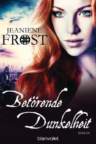Jeaniene Frost - Betörende Dunkelheit: Roman - Cat & Bones 7 (German Edition)