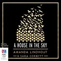 A House in the Sky Audiobook by Amanda Lindhout, Sara Corbett Narrated by Amanda Lindhout