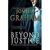 BEYOND JUSTICE ~ Joshua Graham