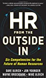 img - for HR from the Outside In: Six Competencies for the Future of Human Resources book / textbook / text book