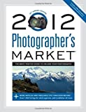 img - for 2012 Photographer's Market by Mary Burzlaff Bostic (Sep 12 2011) book / textbook / text book