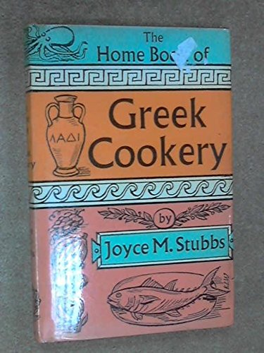 Home Book of Greek Cookery by Joyce M. Stubbs