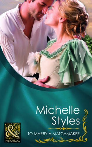 To Marry a Matchmaker by Michelle Styles