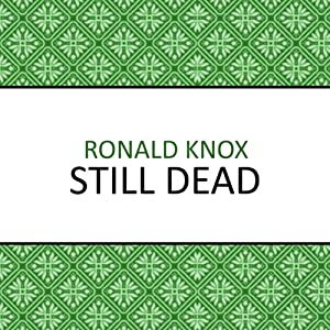 Still Dead | [Ronald Knox]