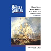 The Modern Scholar: High Seas, High Stakes: Naval Battles That Changed History | [Timothy B. Shutt]