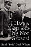 img - for I Have a Name and It's Not George! book / textbook / text book
