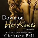 Down on Her Knees (       UNABRIDGED) by Christine Bell Narrated by Evelyn Lee