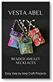 Beaded Amulet Necklaces: Easy Step by Step Craft Projects