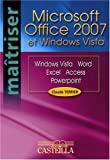 Office 2007 et Windows Vista : Vista, Word, Excel, Access, PowerPoint