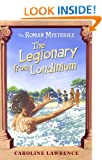 The Legionary from Londinium and other Mini Mysteries (THE ROMAN MYSTERIES)