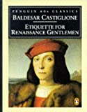 Etiquette for RNnaissance Gentlemen (Classic, 60s) (0146001745) by Castiglione, Baldesar