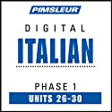 Italian Phase 1, Unit 26-30: Learn to Speak and Understand Italian with Pimsleur Language Programs  by Pimsleur