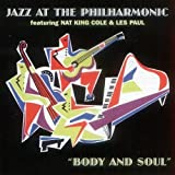 Les Paul Nat King Cole Jazz At The Philharmonic: feat - Body And Soul [ORIGINAL RECORDINGS REMASTERED] by Nat King Cole, Les Paul Import edition (2001) Audio CD