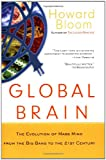 Global Brain: The Evolution of Mass Mind from the Big Bang to the 21st Century (0471419192) by Howard Bloom
