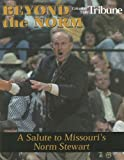img - for Beyond the Norm: A Salute to Missouri's Norm Stewart by Columbia Daily Tribune (1999) Paperback book / textbook / text book