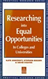 Researching into Equal Opportunities in Colleges and Universities (Practical Approach)