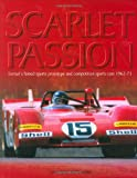 Scarlet Passion: Ferrari's Famed Sports Prototype And Competition Sports Cars 1963-73