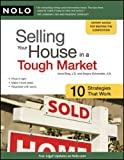 img - for Selling Your House in a Tough Market: 10 Strategies That Work [Paperback] [2011] (Author) Ilona Bray J.D., Alayna Schroeder J.D. book / textbook / text book