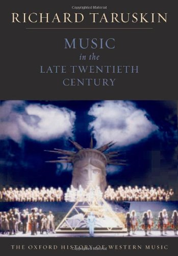 Music in the Late Twentieth Century: The Oxford History...