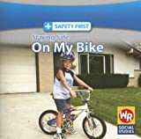 Staying Safe on My Bike (Safety First)