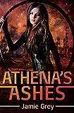 Athenas Ashes (Star Thief Chronicles Book 2)